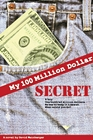 cover of My $100 million secret